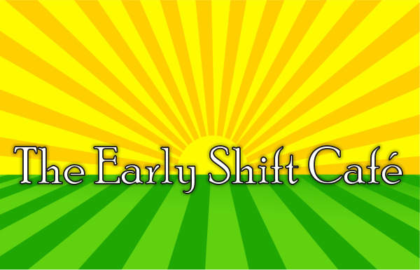 Early Shift Cafe 2015 - 600